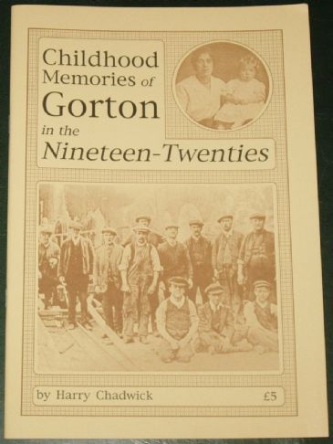 Childhood Memories of Gorton in the Nineteen-Twenties, by Harry Chadwick